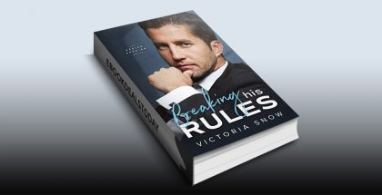 Breaking His Rules by Victoria Snow