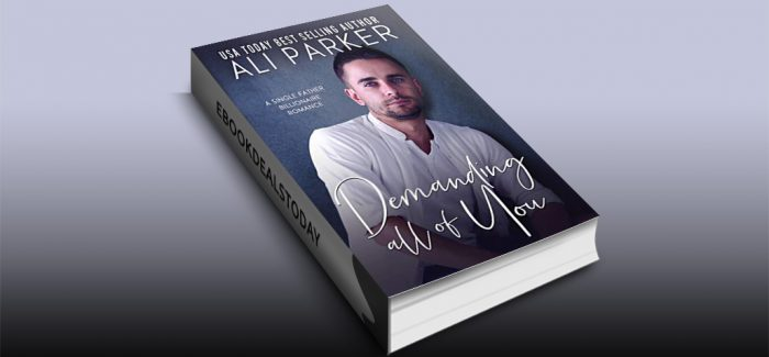 Demanding All Of You by Ali Parker