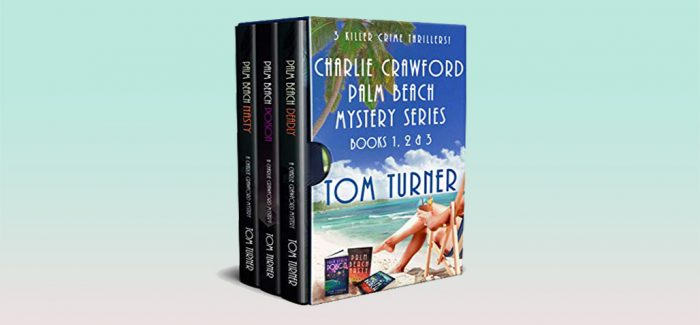The Charlie Crawford Palm Beach Mystery Series: Books 1, 2 & 3 by Tom Turner