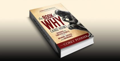 The Book of WHY (and HOW) by Corey Poirier