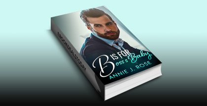 B is for Boss's Baby by Annie J. Rose