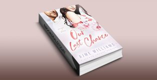 Our Last Chance: A Second Chance Romance by Ajme Williams