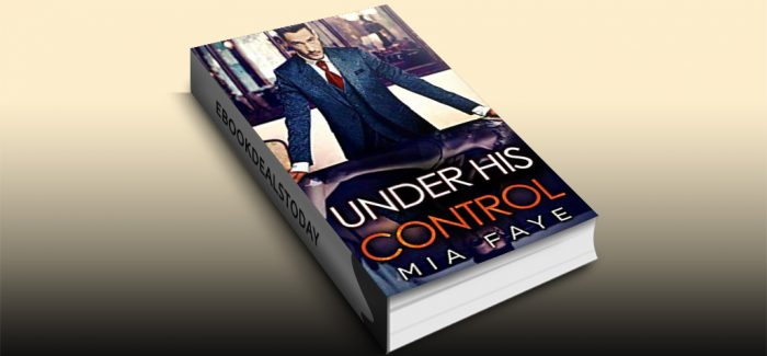 Under His Control by Mia Faye