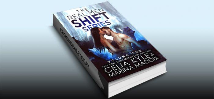 Real Men Shift Volume One by Celia Kyle & Marina Maddix