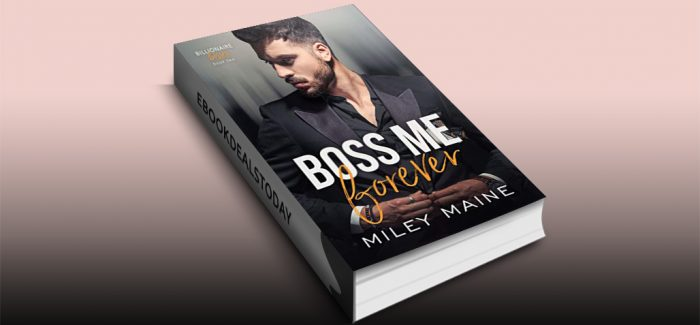 Boss Me Forever by Miley Maine