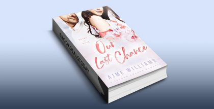 Our Last Chance by Ajme Williams