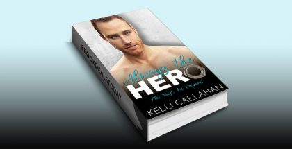 Always The Hero by Kelli Callahan
