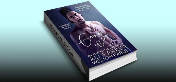 Going All In by Ali Parker & Weston Parker