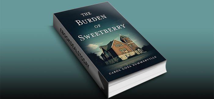 The Burden of Sweetberry by Carol Gosa-Summerville
