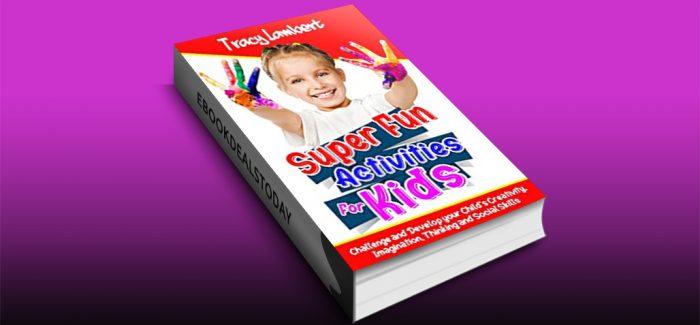 Super Fun Activities for Kids by Tracy Lambert