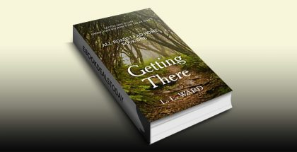 All Roads Lead Home: Getting There by L.L. Ward