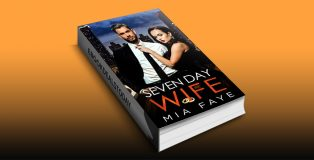Seven Day Wife by Mia Faye