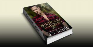 Billionaire Unloved ~ Jett: A Billionaire's Obsession Novel by J. S. Scott