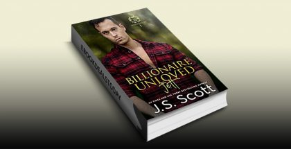 Billionaire Unloved ~ Jett: A Billionaire's Obsession Novel by J. S. Scott