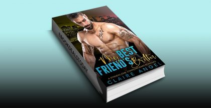 My Best Friend's Brother, Book 3 by Claire Angel