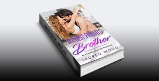 My Best Friend's Brother: An Enemies-to-Lovers Romance by Lauren Wood