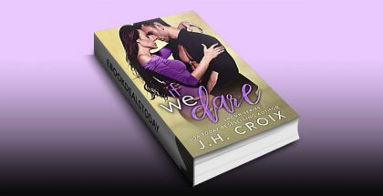 If We Dare (Swoon Series, Book 6) by J.H. Croix