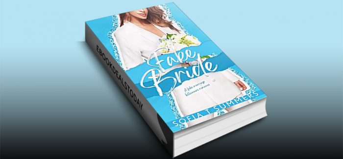 Fake Bride: A Fake Marriage Billionaire Romance by Sofia T Summers