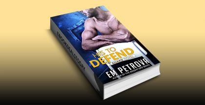 His to Defend by Em Petrova