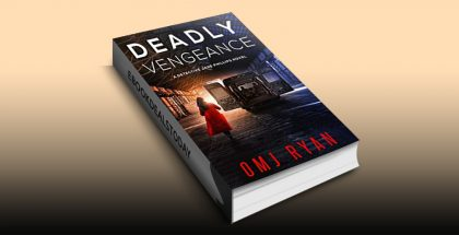 Deadly Vengeance by OMJ Ryan