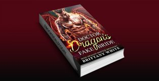 Doctor Dragon's Fake Bride by Brittany White