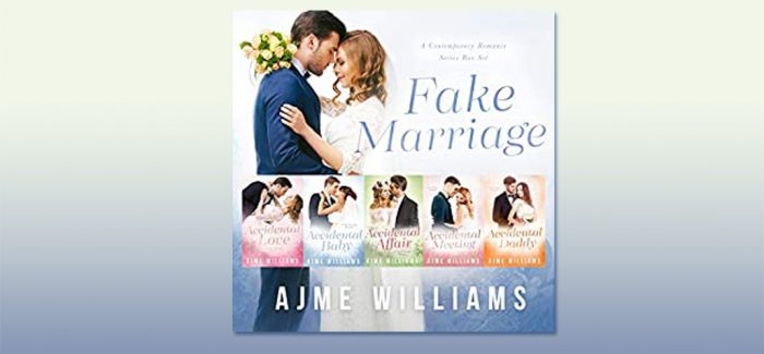 Fake Marriage: A Contemporary Romance Series Box Set by Ajme Williams