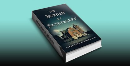 The Burden of Sweetberry by Carol Gosa-Summerville
