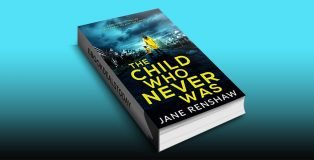 The Child Who Never Was by Jane Renshaw