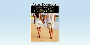 Setting Sail: A Steamy Vacation Romance by Allie Boniface