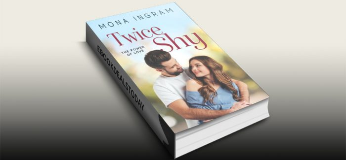 Twice Shy (The Power of Love, Book 1) by Mona Ingram