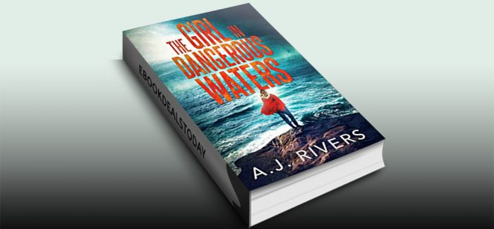 The Girl in Dangerous Waters by A.J. Rivers