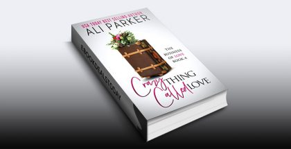 Crazy Thing Called Love by Ali Parker