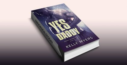 Yes Daddy (Daddy Knows Best, Book 2) by Kelly Myers