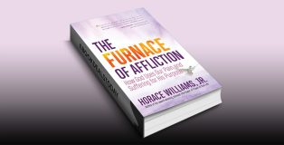The Furnace of Affliction by Horace Williams Jr.