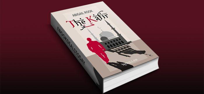 The Kafir: The Unbeliever by Abigail Rook