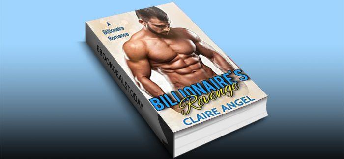 Billionaire's Revenge by Claire Angel