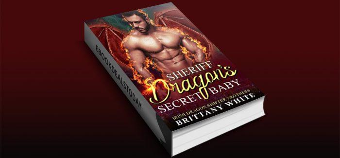 Sheriff Dragon's Secret Baby by Brittany White