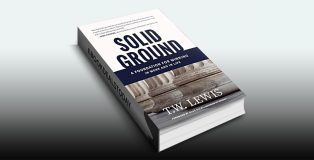 Solid Ground: A Foundation for Winning in Work and in Life by T.W. Lewis