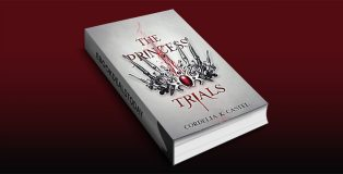 The Princess Trials by Cordelia K Castel