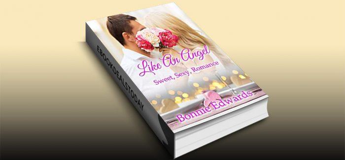 Like An Angel: Sweet Sexy Romance by Bonnie Edwards
