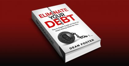 Eliminate Your Debt by Dean Foster