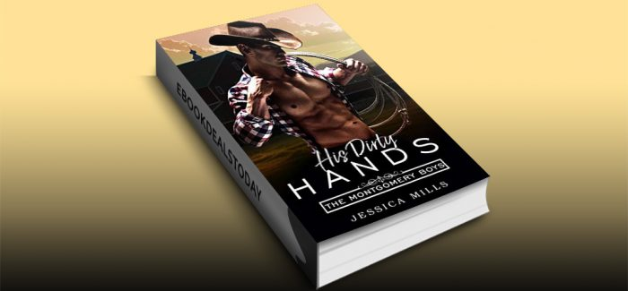 His Dirty Hands by Jessica Mills