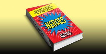 HEROES by Erock