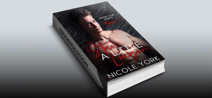 Stay A Little Longer by Nicole York