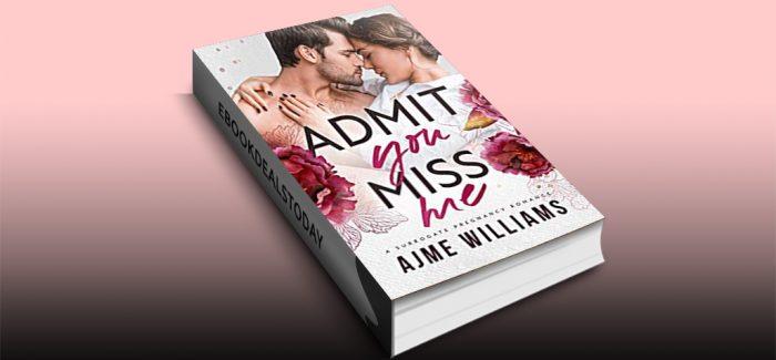 Admit You Miss Me by Ajme Williams