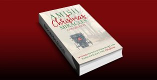 Amish Christmas Miracles: 14 stories to touch your heart and warm your soul this Christmas