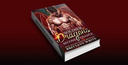 Soldier Dragon's Second Chance by Brittany White