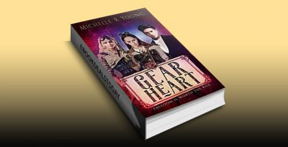 Gear Heart: Freedom is Worth the Risk by Michelle R Young