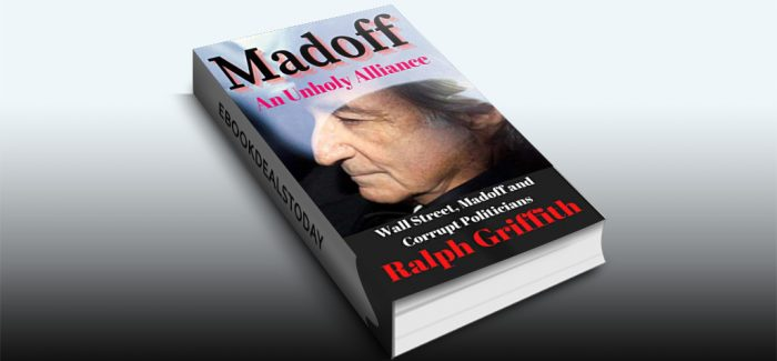 Madoff, An Unholy Alliance by Ralph Griffith
