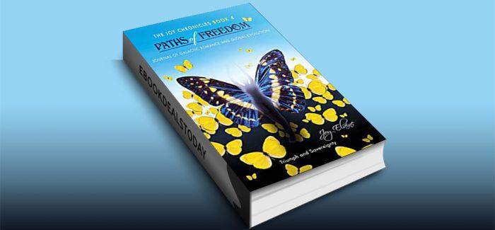 Paths of Freedom (The Joy Chronicles, Book 4) by Joy Elaine